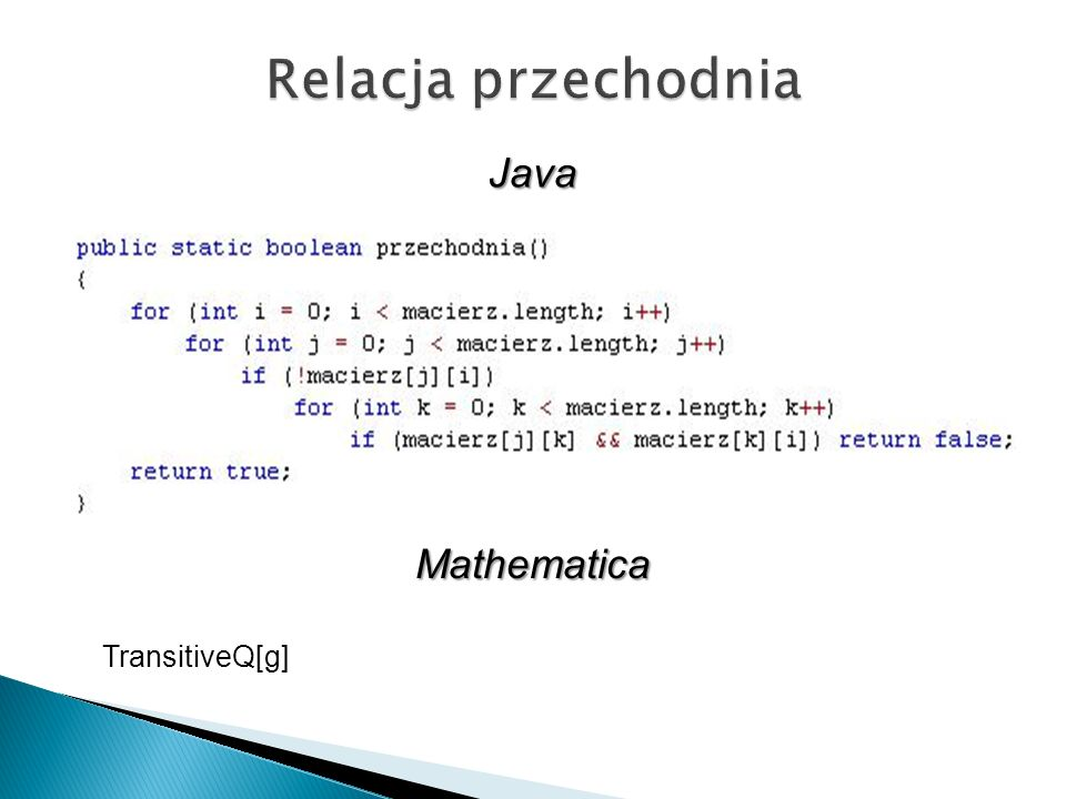 * 96-07-16 Relacja przechodnia Java Mathematica TransitiveQ[g] *